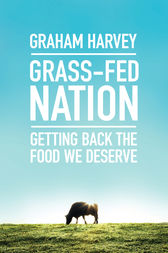 Grass-Fed Nation by Graham Harvey