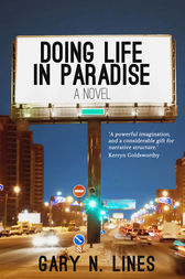 Doing Life in Paradise by Gary N. Lines