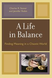A Life in Balance by Charles R. Stoner