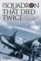 The Squadron That Died Twice by Gordon Thorburn