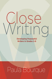 Close Writing by Paula Bourque