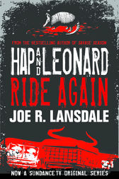 Hap and Leonard Ride Again by Joe  R. Lansdale