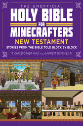 The Unofficial Holy Bible for Minecrafters: New Testament by Christopher Miko