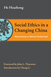 Social Ethics in a Changing China by Huaihong He