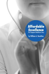 Affordable Excellence by William A. Haseltine