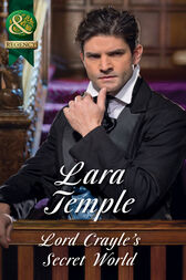 Lord Crayle's Secret World (Mills & Boon Historical) by Lara Temple