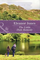 The Little Dale Remedy (Mills & Boon Heartwarming) (Creatures Great and Small, Book 3) by Eleanor Jones
