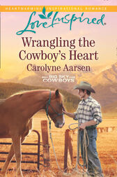 Wrangling The Cowboy's Heart (Mills & Boon Love Inspired) (Big Sky Cowboys, Book 1) by Carolyne Aarsen