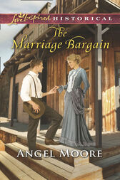 The Marriage Bargain (Mills & Boon Love Inspired Historical) by Angel Moore