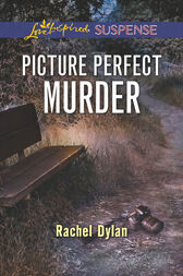 Picture Perfect Murder (Mills & Boon Love Inspired Suspense) by Rachel Dylan