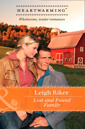 Lost And Found Family (Mills & Boon Heartwarming) by Leigh Riker