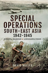 Special Operations South-East Asia 1942-1945 by David Miller