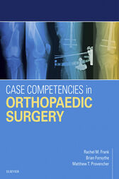 Case Competencies in Orthopaedic Surgery E-Book by Rachel M Frank