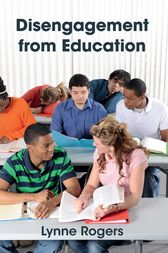 Disengagement from Education by Lynne Rogers