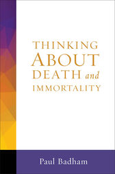 Thinking About Death and Immortality by Paul Badham