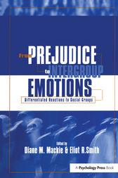 From Prejudice to Intergroup Emotions by Diane M. Mackie