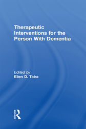 Therapeutic Interventions for the Person With Dementia by Ellen D Taira