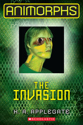 The Invasion by K.A. Applegate