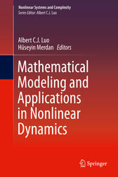 Mathematical Modeling and Applications in Nonlinear Dynamics by Albert C.J. Luo