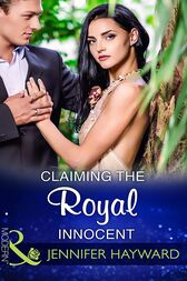 Claiming The Royal Innocent (Mills & Boon Modern) (Kingdoms & Crowns, Book 2) by Jennifer Hayward