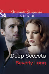 Deep Secrets (Mills & Boon Intrigue) by Beverly Long
