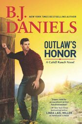 Outlaw's Honor (A Cahill Ranch Novel, Book 2) by B.J. Daniels