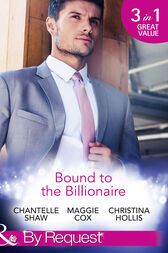 Bound To The Billionaire: Captive in His Castle / In Petrakis's Power / The Count's Prize (Mills & Boon By Request) by Chantelle Shaw