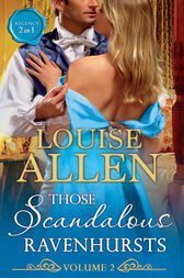 Those Scandalous Ravenhursts Volume Two: The Shocking Lord Standon (Those Scandalous Ravenhursts, Book 3) / The Disgraceful Mr Ravenhurst (Those Scandalous Ravenhursts, Book 4) (Mills & Boon M&B) by Louise Allen