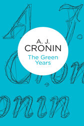 The Green Years by A J Cronin