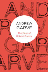 The Case of Robert Quarry by Andrew Garve