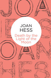 Death by the Light of the Moon: A Claire Malloy Mystery 7 by Joan Hess