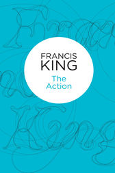 The Action by Francis King