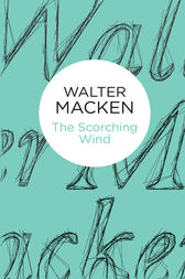 The Scorching Wind: The Irish Trilogy 3 by Walter Macken