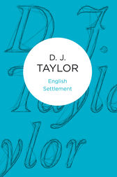English Settlement by D. J. Taylor