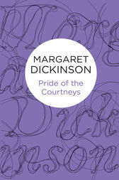 Pride of the Courtneys by Margaret Dickinson