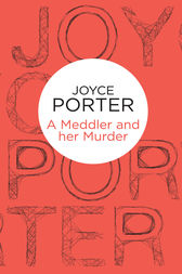 A Meddler and her Murder: A Constance Ethel Morrison Burke Novel 2 by Joyce Porter