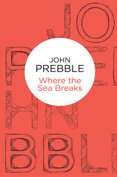 Where the Sea Breaks by John Prebble