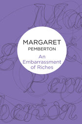 An Embarrassment of Riches by Margaret Pemberton