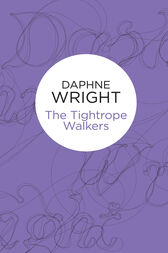 The Tightrope Walkers: Threaded Dances 4 by Daphne Wright