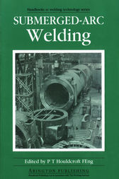Submerged-Arc Welding by P T Houldcroft