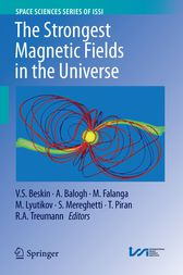 The Strongest Magnetic Fields in the Universe by Vasily S. Beskin
