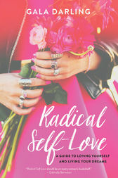 Radical Self-Love by Gala Darling