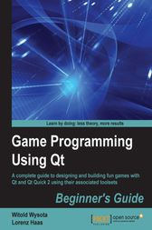 Game Programming Using Qt: Beginner's Guide by Witold Wysota