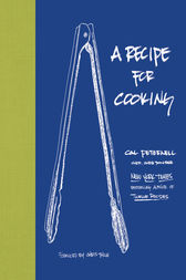 A Recipe for Cooking by Cal Peternell