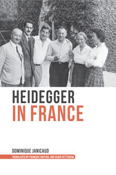 Heidegger in France by Dominique Janicaud