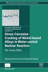 Stress Corrosion Cracking of Nickel Based Alloys in Water-cooled Nuclear Reactors by Damien Feron