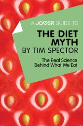 A Joosr Guide to… The Diet Myth by Tim Spector by Joosr
