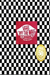 Vans: Off the Wall (50th Anniversary Edition) by Doug Palladini