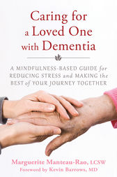 Caring for a Loved One with Dementia by Marguerite Manteau-Rao