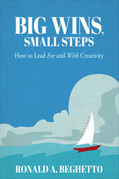 Big Wins, Small Steps by Ronald A. Beghetto